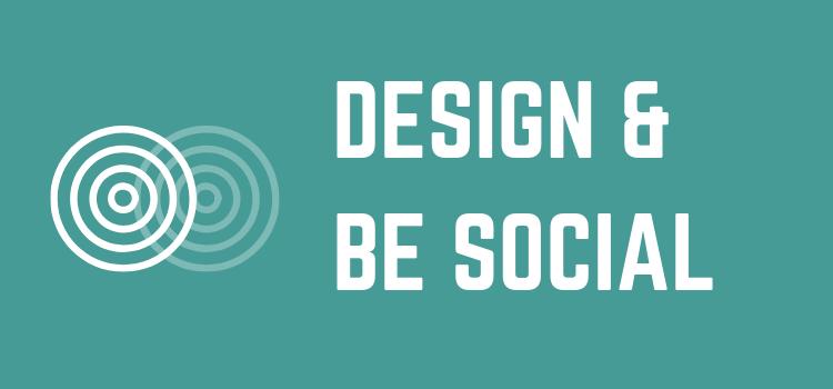 Design & Be Social
